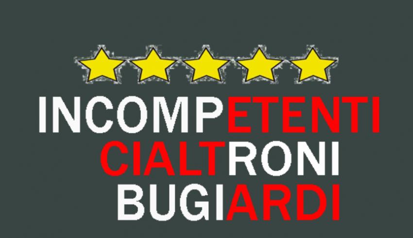 INCOMPETENTI-CIALTRONI-BUGIARDI-
